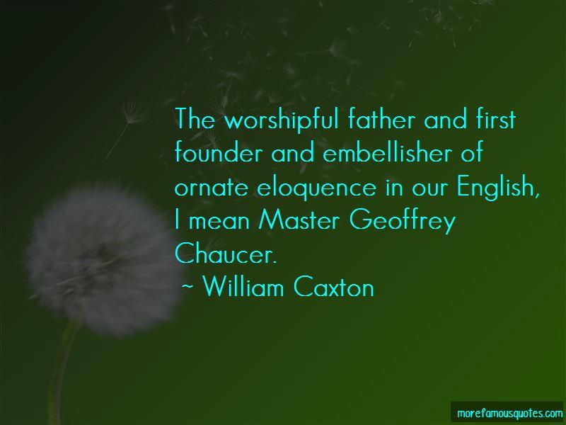 William Caxton Quotes Pictures 2