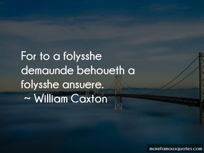 William Caxton Quotes Pictures 4