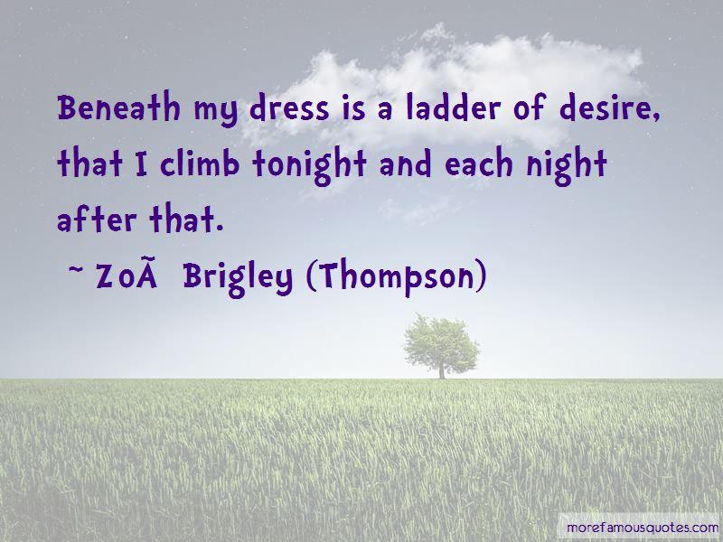 Zoe Brigley (Thompson) Quotes Pictures 3