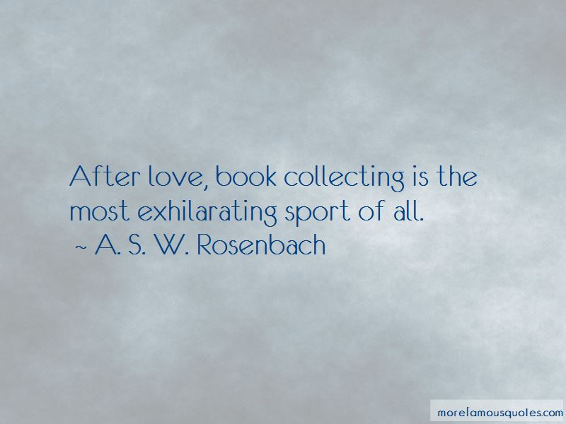 A. S. W. Rosenbach Quotes