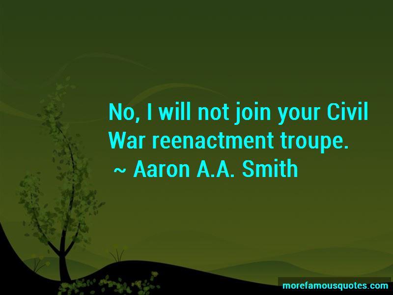 Aaron A.A. Smith Quotes