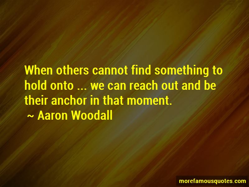 Aaron Woodall Quotes