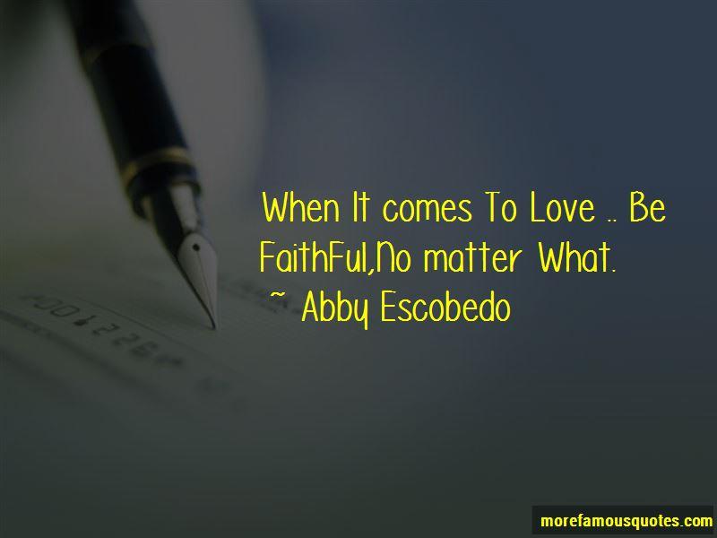 Abby Escobedo Quotes