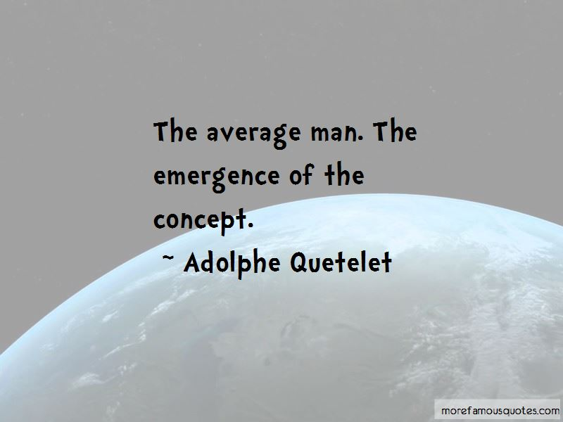 Adolphe Quetelet Quotes Pictures 2