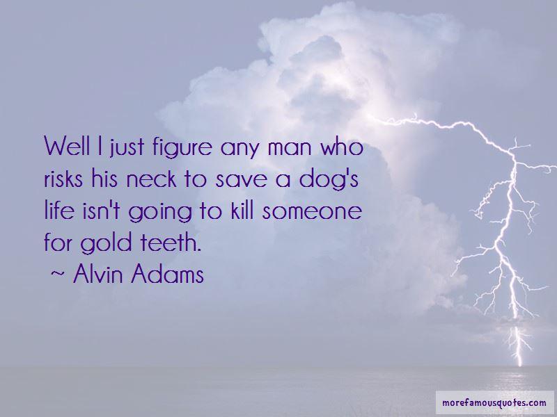 Alvin Adams Quotes Pictures 4