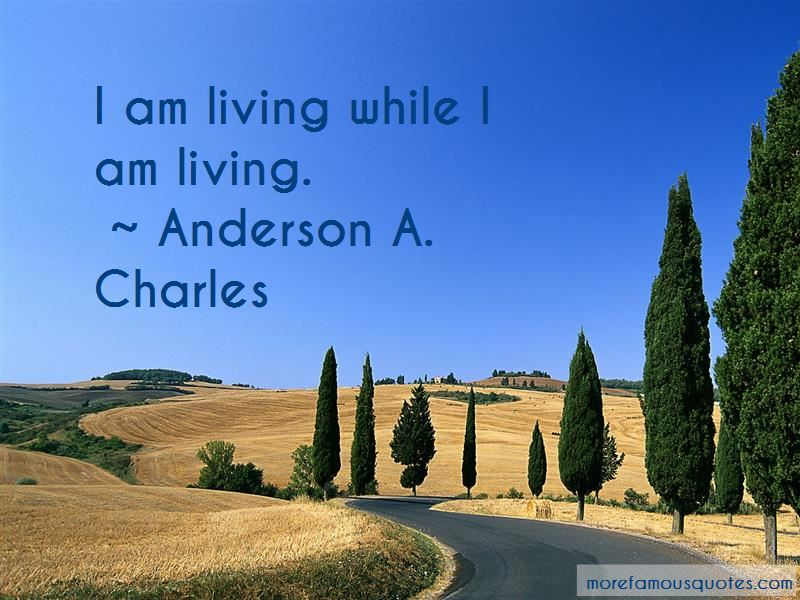 Anderson A. Charles Quotes