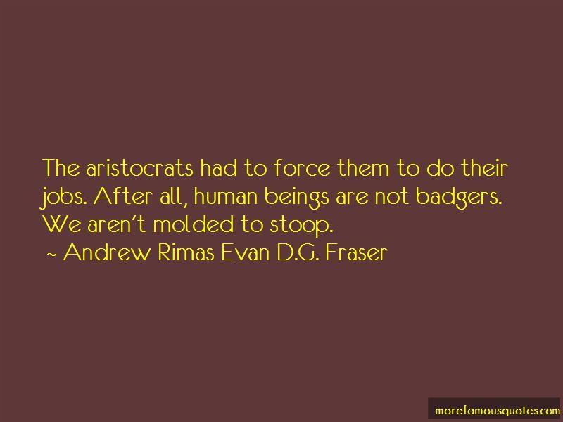 Andrew Rimas Evan D.G. Fraser Quotes