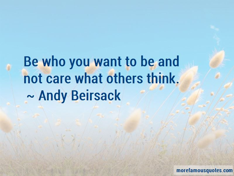 Andy Beirsack Quotes
