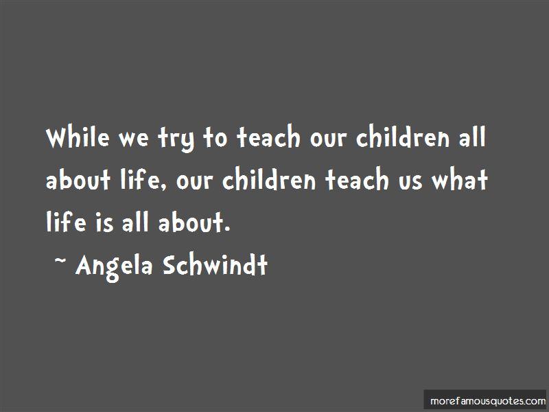 Angela Schwindt Quotes