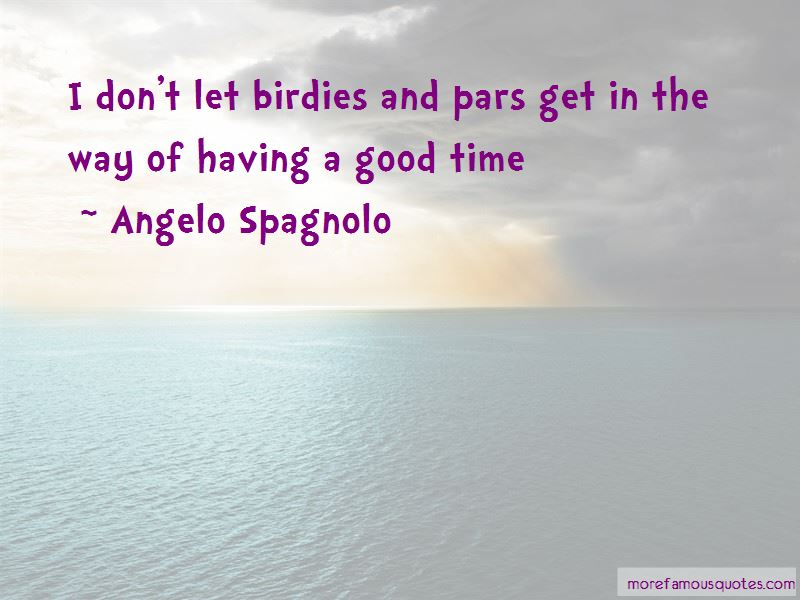 Angelo Spagnolo Quotes