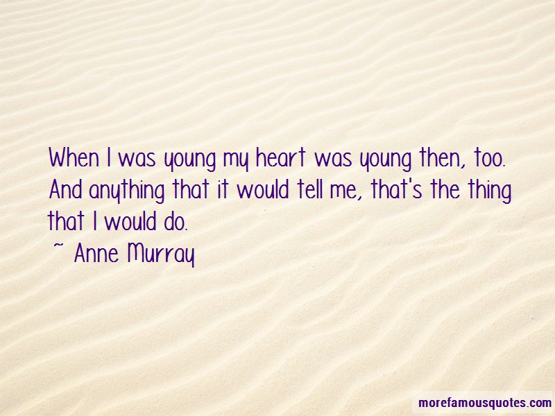Anne Murray Quotes
