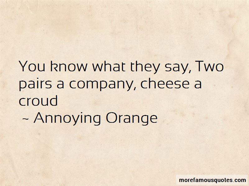 Annoying Orange Quotes Pictures 2