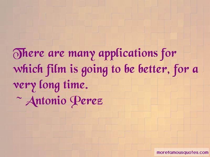 Antonio Perez Quotes Pictures 4