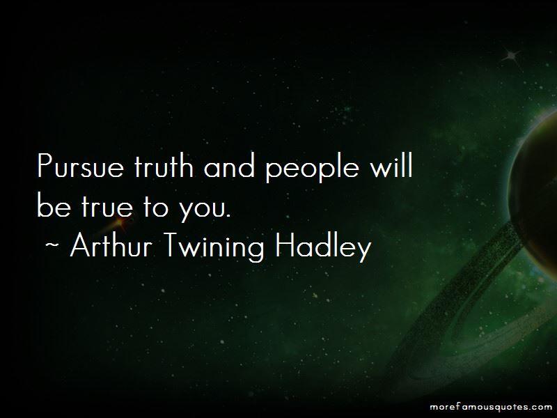 Arthur Twining Hadley Quotes