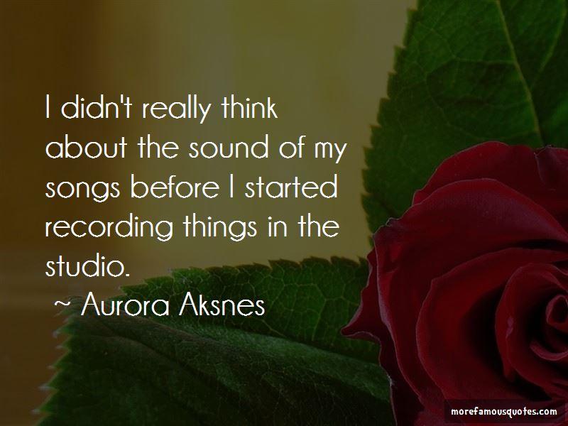 Aurora Aksnes Quotes