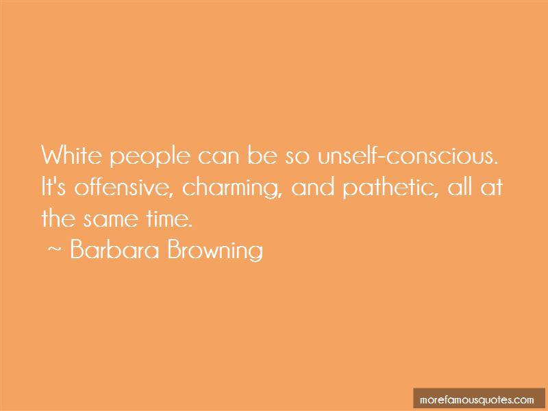 Barbara Browning Quotes