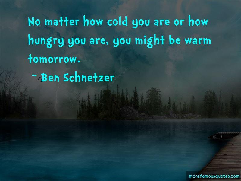 Ben Schnetzer Quotes