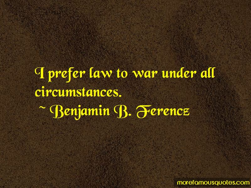 Benjamin B. Ferencz Quotes Pictures 2