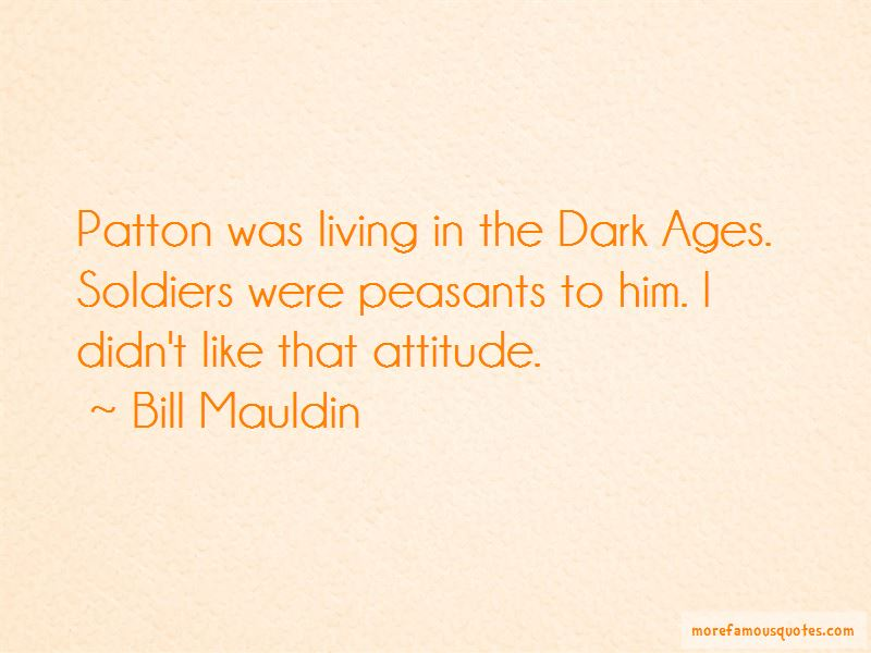 Bill Mauldin Quotes Pictures 4