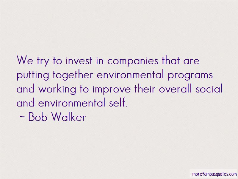 Bob Walker Quotes Pictures 3