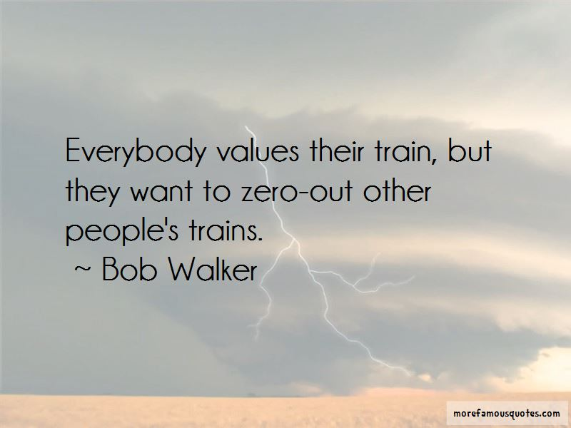 Bob Walker Quotes Pictures 4