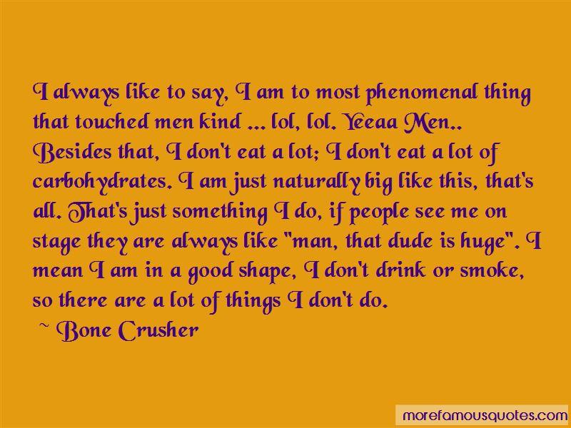 Bone Crusher Quotes Pictures 3