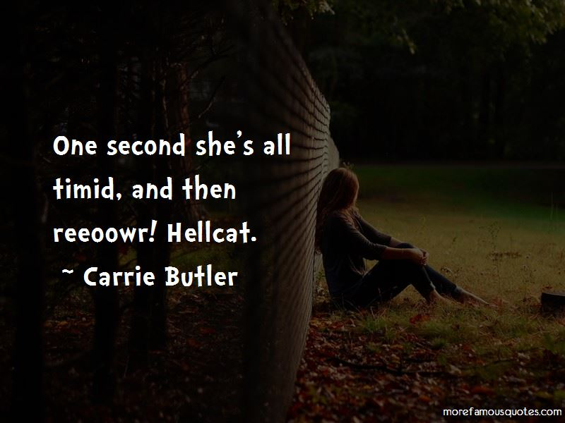 Carrie Butler Quotes