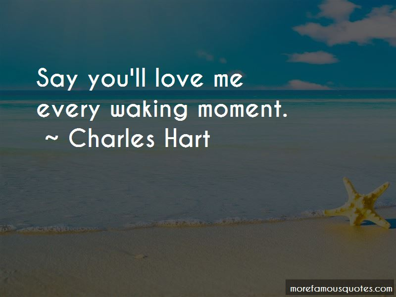 Charles Hart Quotes Pictures 4