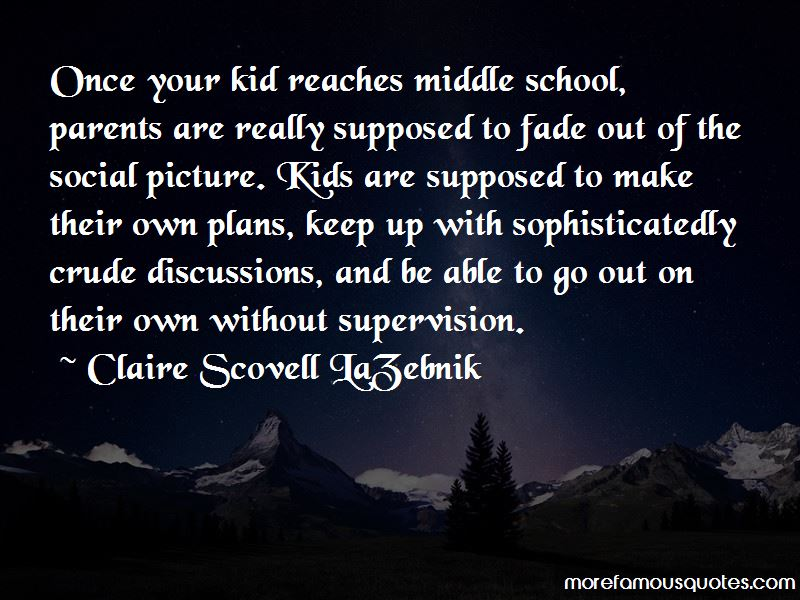 Claire Scovell LaZebnik Quotes