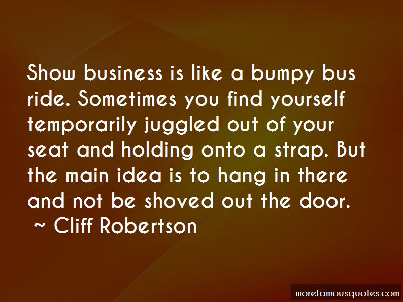 Cliff Robertson Quotes Pictures 4