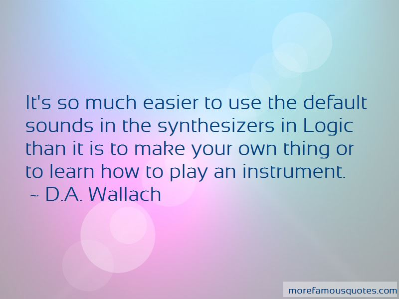 D.A. Wallach Quotes Pictures 4