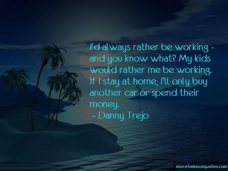 Danny Trejo Quotes