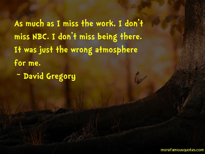 David Gregory Quotes Pictures 3