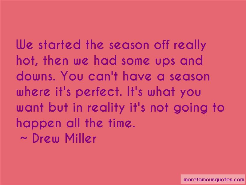 Drew Miller Quotes