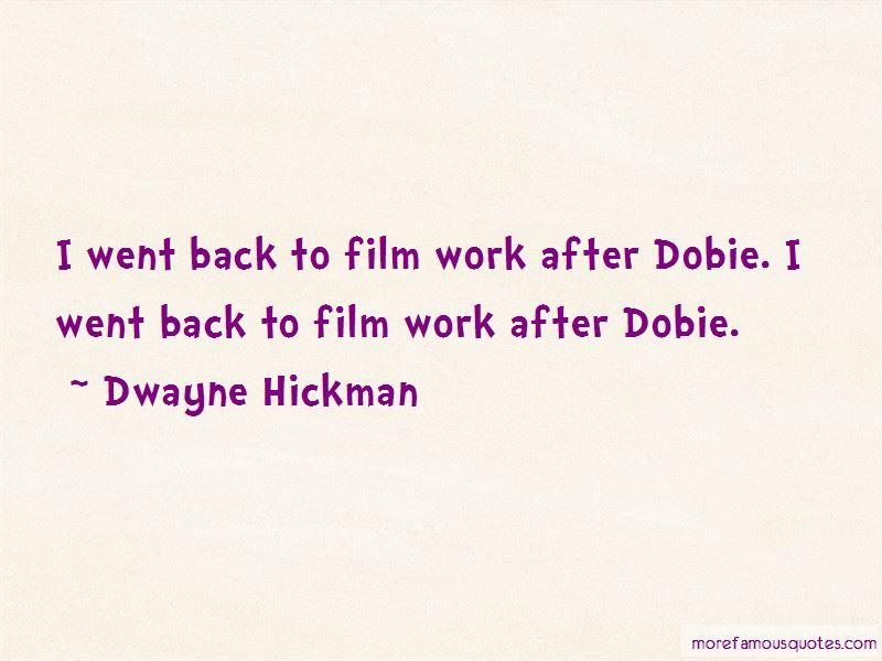 Dwayne Hickman Quotes Pictures 3