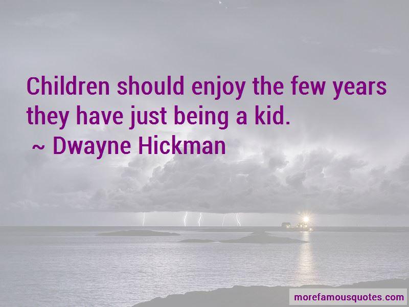 Dwayne Hickman Quotes Pictures 4