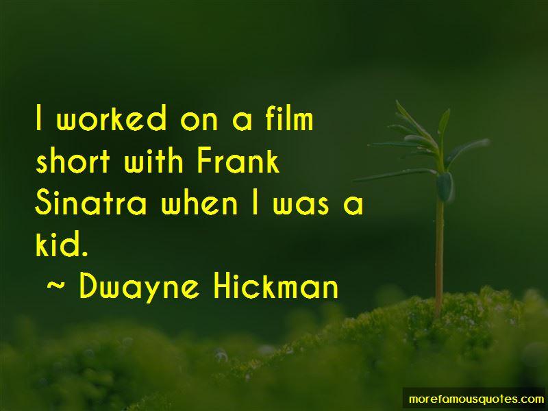 Dwayne Hickman Quotes