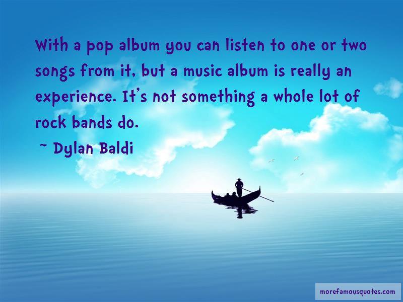 Dylan Baldi Quotes