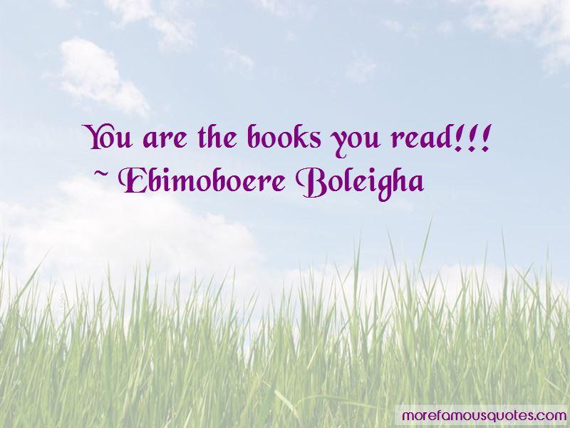 Ebimoboere Boleigha Quotes Pictures 2