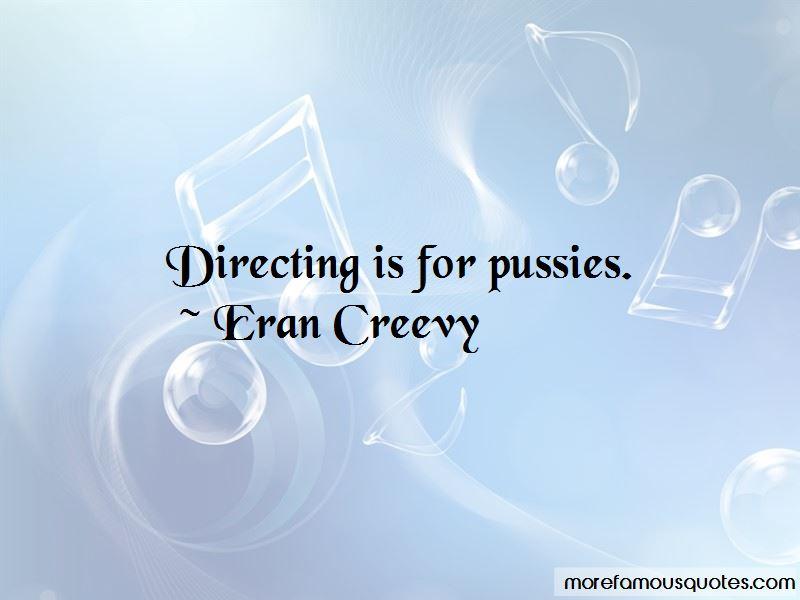 Eran Creevy Quotes