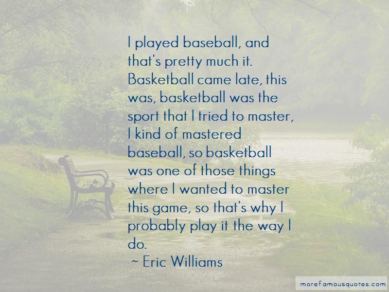 Eric Williams Quotes Pictures 3