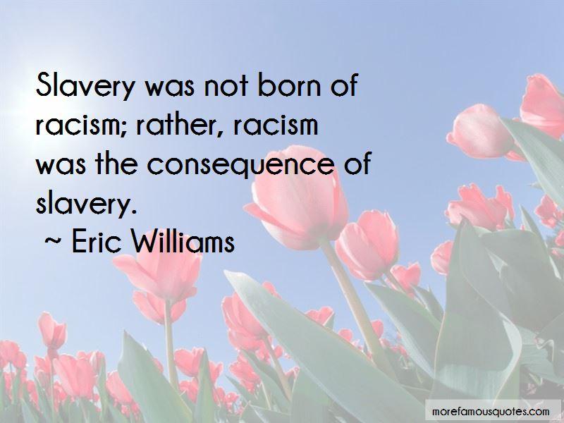 Eric Williams Quotes