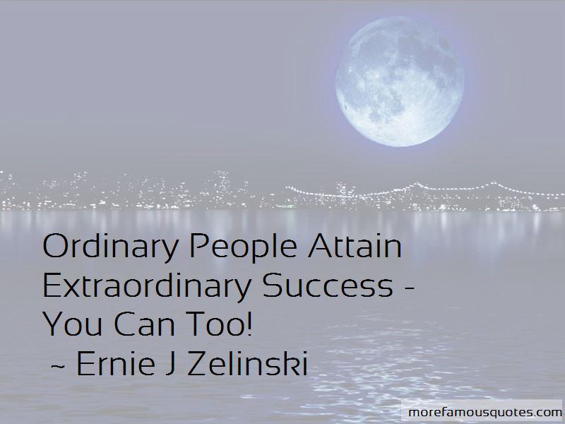 Ernie J Zelinski Quotes