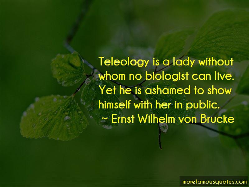 Ernst Wilhelm Von Brucke Quotes