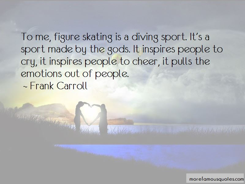 Frank Carroll Quotes Pictures 2