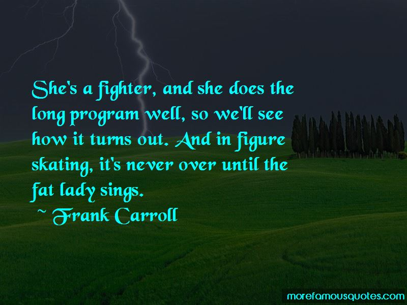 Frank Carroll Quotes Pictures 3