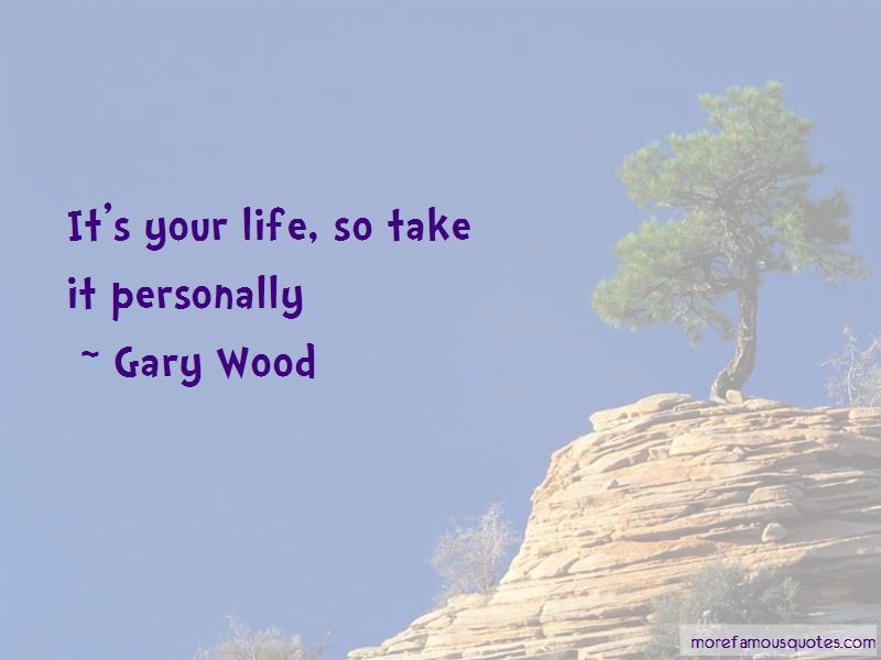 Gary Wood Quotes