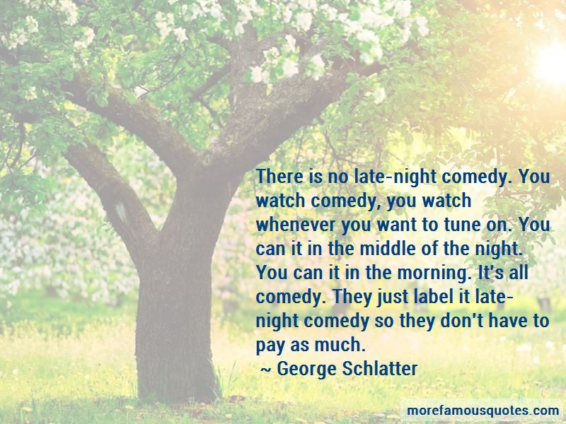 George Schlatter Quotes Pictures 3