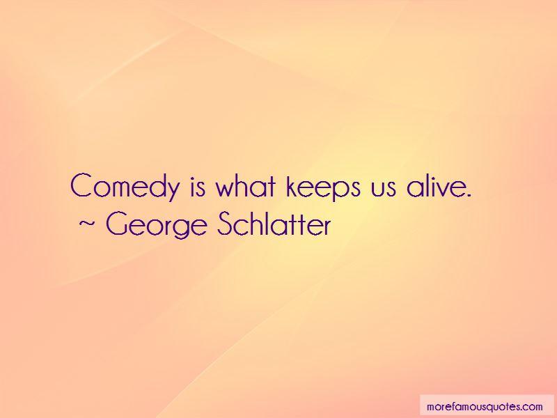George Schlatter Quotes