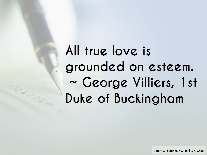 George Villiers, 1st Duke Of Buckingham Quotes